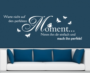 Spruch - Perfekter Moment